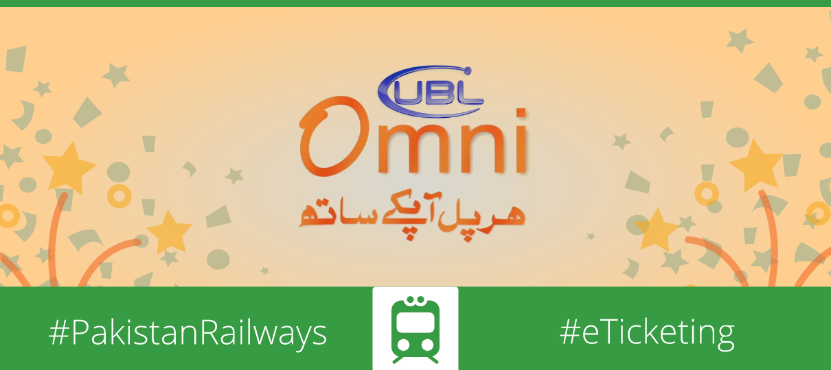 UBL Omni brings E-Ticketing in Pakistan Railways - Clarity pk